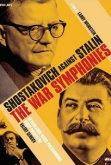 The War Symphonies: Shostakovich Against Stalin on-line gratuito