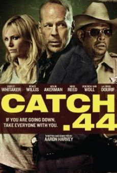 Catch .44 online streaming
