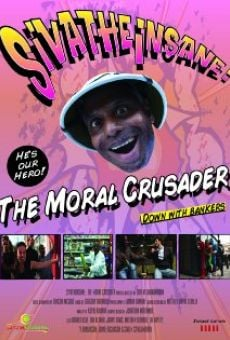 Sivatheinsane: The Moral Crusader
