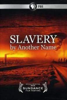Película: Slavery by Another Name
