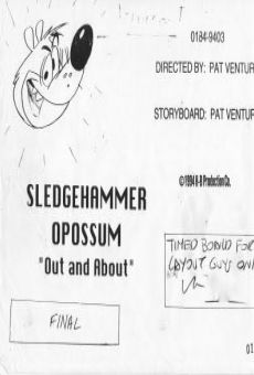 Ver película Sledgehammer O'Possum in Out and About