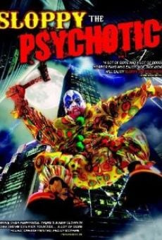 Película: Sloppy the Psychotic