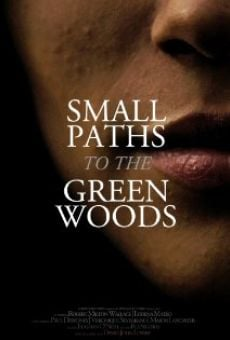 Película: Small Paths to the Green Woods