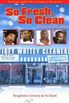 So Fresh, So Clean... a Down and Dirty Comedy Online Free