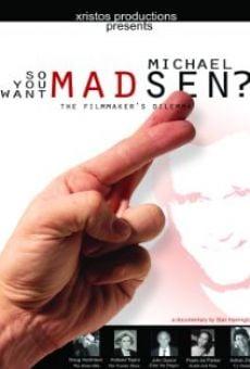 Ver película So You Want Michael Madsen?