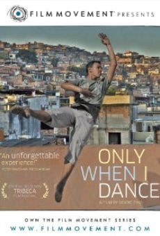 Only When I Dance on-line gratuito