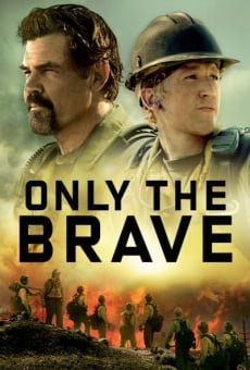 Only the Brave on-line gratuito