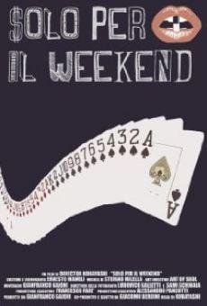 Película: Solo per il weekend