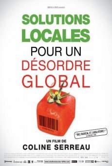 Ver película Solutions locales pour un désordre global