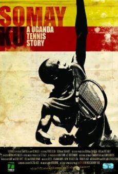 Somay Ku: A Uganda Tennis Story on-line gratuito