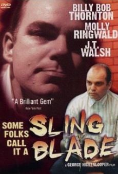 Película: Some Folks Call It a Sling Blade