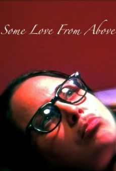 Watch Some Love from Above online stream