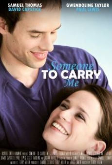 Ver película Someone to Carry Me
