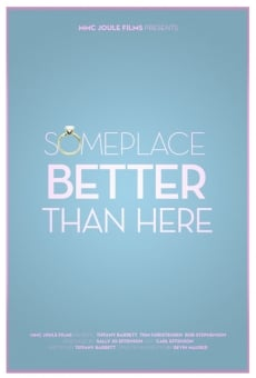 Watch Someplace Better Than Here online stream