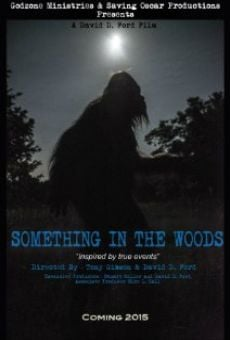 Something in the Woods on-line gratuito