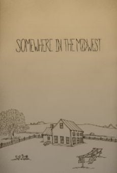 Película: Somewhere in the Midwest