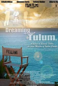 Dreaming About Tulum: A Tribute to Federico Fellini online