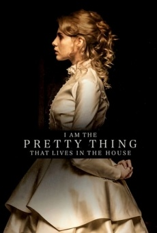 I Am the Pretty Thing That Lives in the House en ligne gratuit