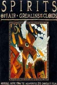 Película: Spirits of the Air, Gremlins of the Clouds