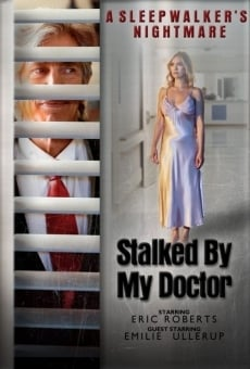 Stalked by My Doctor: A Sleepwalker's Nightmare online streaming