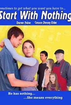 Watch Start with Nothing online stream