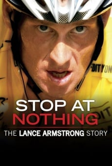 Stop at Nothing: The Lance Armstrong Story on-line gratuito