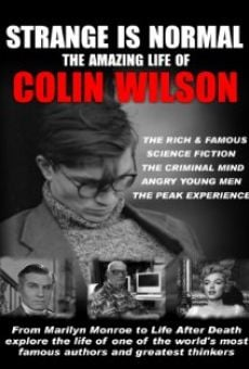 Ver película Strange Is Normal: The Amazing Life of Colin Wilson