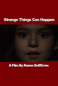 Strange Things Can Happen