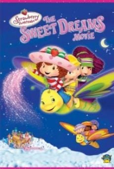 Strawberry Shortcake: The Sweet Dreams Movie online free