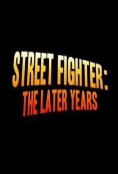Película: Street Fighter: The Later Years