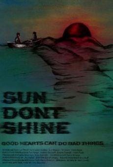 Watch Sun Don't Shine online stream