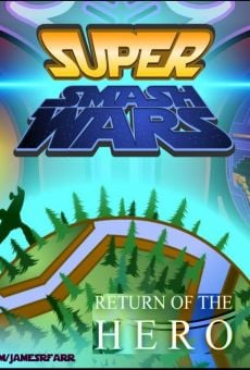 Película: Super Smash Wars 3: Return of the Hero