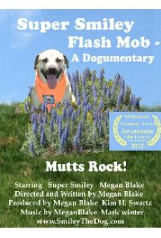 Super Smiley Flash Mob: A Dogumentary
