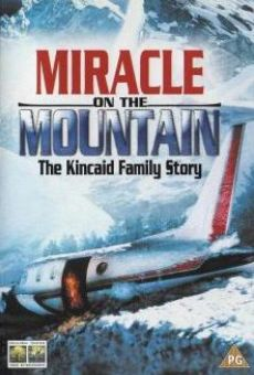 The Miracle on the Mountain: Kincaid Family Story en ligne gratuit