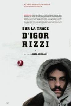 Sur la trace d'Igor Rizzi en ligne gratuit