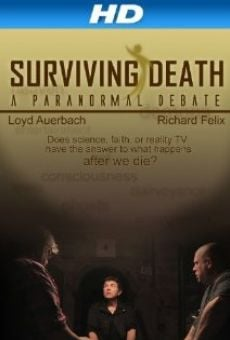 Ver película Surviving Death: A Paranormal Debate