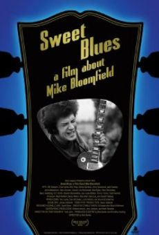 Ver película Sweet Blues: A Film About Mike Bloomfield