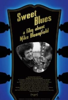 Sweet Blues: A Film About Mike Bloomfield Online Free