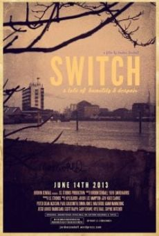 Película: Switch: A Tale of Humility & Despair
