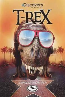 T-Rex: A Dinosaur in Hollywood on-line gratuito