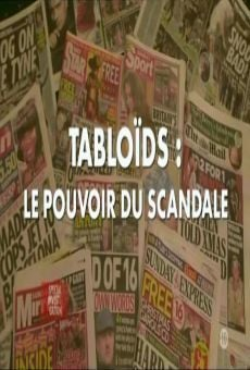 Tabloïds, le pouvoir du scandale on-line gratuito