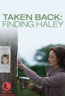 Taken Back: Finding Haley online gratis