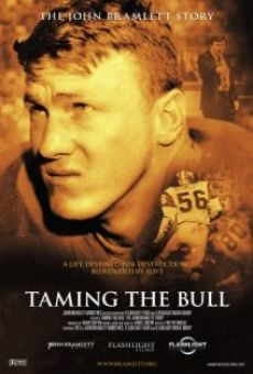 Taming the Bull: The John Bramlett Story on-line gratuito