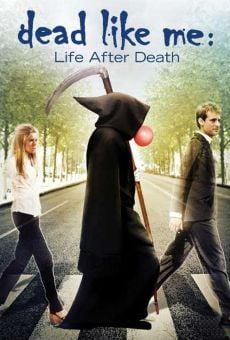 Dead Like Me: Life After Death on-line gratuito