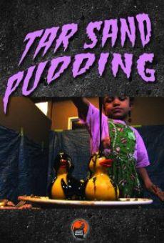 Tar Sand Pudding