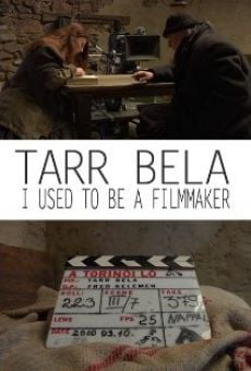 Tarr Béla, I Used to Be a Filmmaker