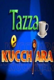 Tazza e Kucchjara on-line gratuito