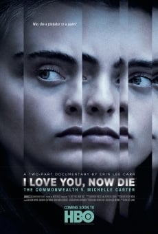 I Love You, Now Die: The Commonwealth Vs. Michelle Carter en ligne gratuit