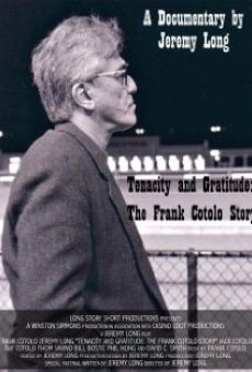 Tenacity and Gratitude: The Frank Cotolo Story on-line gratuito