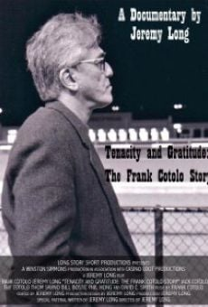 Tenacity and Gratitude: The Frank Cotolo Story online streaming